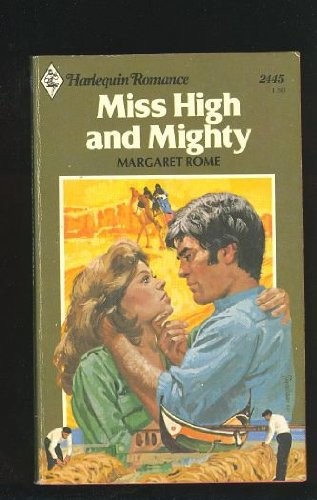Miss High and Mighty (Harlequin Romance, #2445)