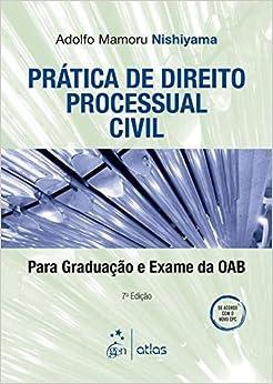 Pratica de Direito Processual Civil: Para Graduacao e Exame da Oab