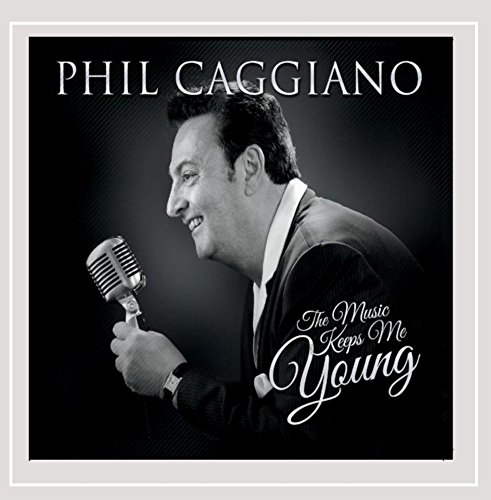Phil Caggiano - Music Keeps Me Young (CD)
