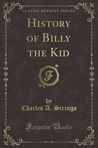 History of Billy the Kid (Classic Reprint)