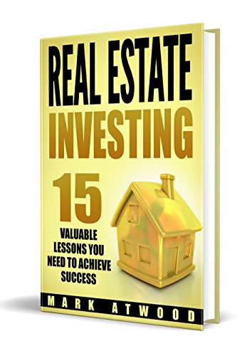 real estate investing 15 valuable real estate investing lessons you need to achieve success guide to real estate investing