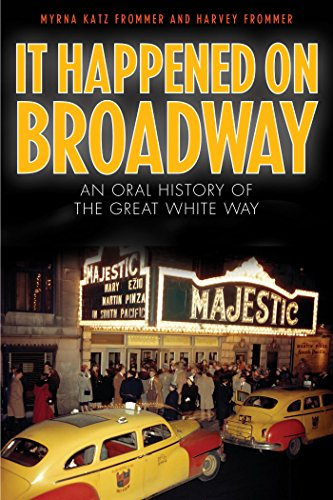 Book Cover: It Happened on Broadway: An Oral History of the Great White Way