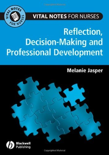 Vital Notes for Nurses: Professional Development, Reflection and Decision-making Pdf