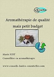 Aromathérapie de qualité mais petit budget