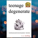 Teenage Degenerate: A Memoir That Explores the Depths of Methamphetamine and Drug Addiction  | S.C. Sterling