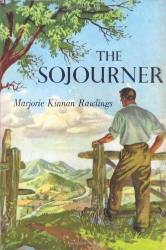 The Sojourner by Marjorie Kinnan Rawlings