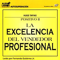 La Excelencia del Vendedor Profesional [The Excellence of the Professional Salesman] (Texto Completo)