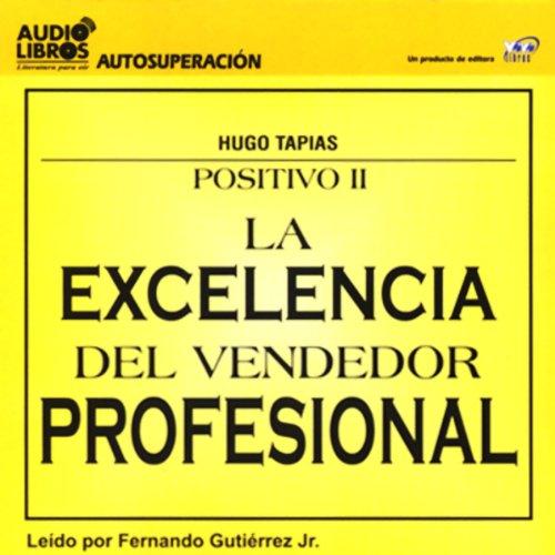 La Excelencia del Vendedor Profesional [The Excellence of the Professional Salesman] (Texto Completo)
