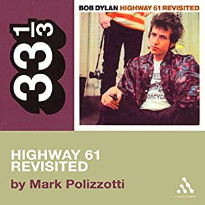 Bob Dylan's Highway 61 Revisited (33 1/3 Series) Audiobook