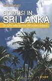 Sorrisi in Sri Lanka. Un tuffo nella lacrima dell'oceano Indiano