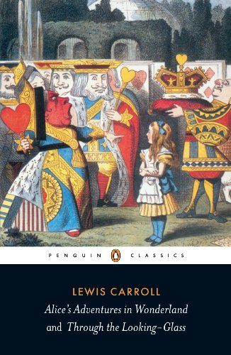 Wonderland Penguins - Alice's Adventures in Wonderland and Through the Looking Glass (Penguin Classics)