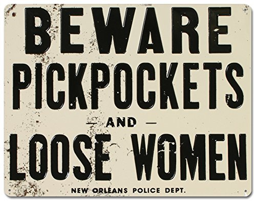 - Beware of Pickpockets And Loose Women Tin Sign 11 x 14in