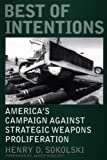 Best of Intentions, Henry D. Sokolski, 0275972895
