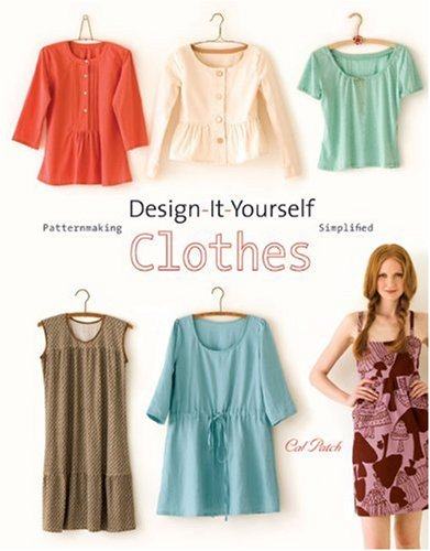Sewing Design (Design-It-Yourself Clothes: Patternmaking Simplified)