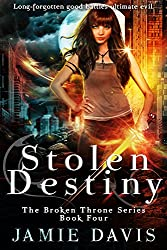 Stolen Destiny (Broken Throne Book 4)