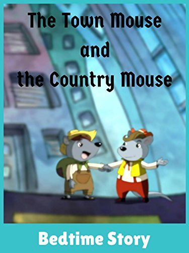 (The Town Mouse and the Country Mouse - Bedtime)