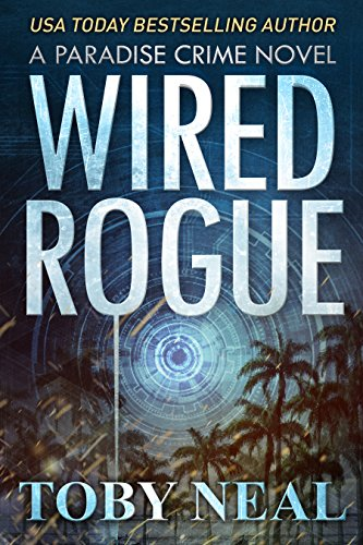 Wired Rogue (Paradise Crime Book 2) cover