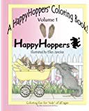A HappyHoppers® Coloring Book - Volume 1: featuring the HappyHoppers® bunnies by artist Ellen Jareckie