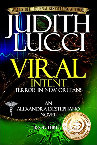 Viral Intent: Terror in New Orleans (Alexandra Destephano Book 3)