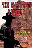The Man from Nowhere (Time Cruisers) (Volume 2)
