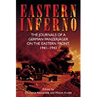 Eastern Inferno: The Journals of a German Panzerjager on the Eastern Front, 1941-43