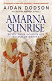 Amarna Sunrise: Egypt from Golden Age to Age of