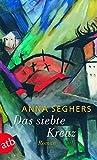 Das siebte Kreuz. Ein Roman aus Hitlerdeutschland. (German Edition)