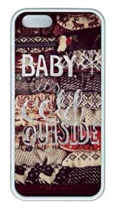 Baby It's Cold Outside Iphone5 Iphone5S White Sides Rubber Shell TPU Case by Sakuraelieechyan by runtopwell