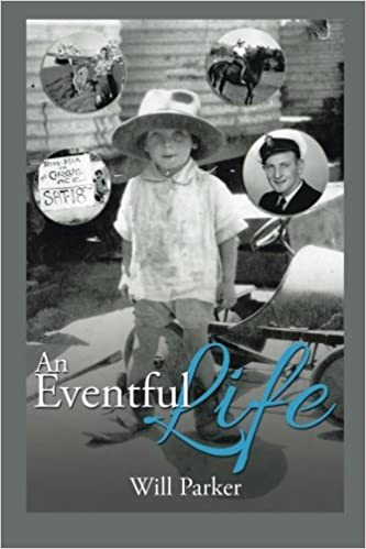 An Eventful Life by Will Parker (2015-07-10)