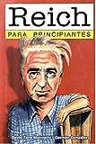 Reich para principiantes / Reich for Beginners (Spanish Edition)