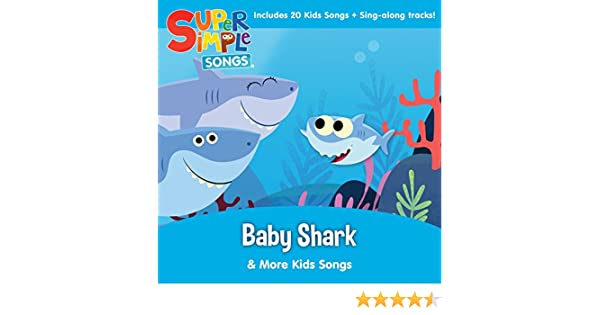 Baby Shark & More Kids Songs by Super Simple Songs on Amazon Music