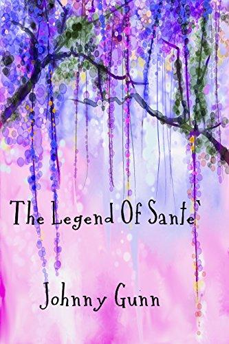 The Legend of Santé by [Gunn, Johnny]