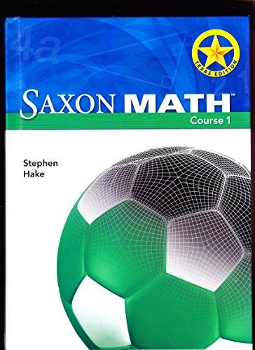 Math TX Course 1 Se (Saxon MS Math Texas) (Saxon Math Course 1)