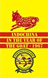 img - for Indochina in the Year of the Goat - 1967 book / textbook / text book