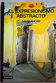 El Expresionismo Abstracto (Spanish Edition)
