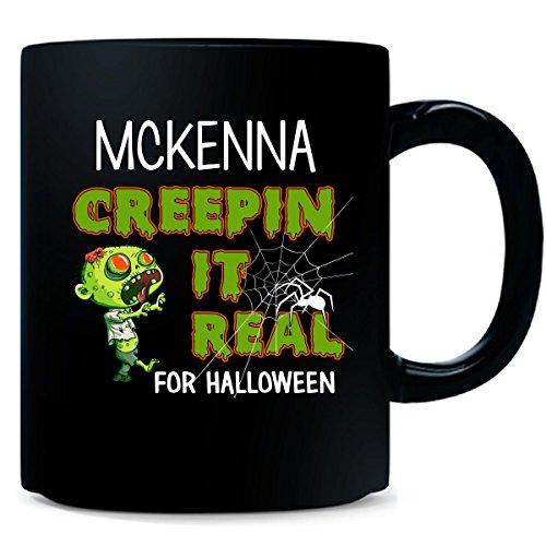 Mckenna Creepin It Real Funny Halloween Costume Gift - Mug -