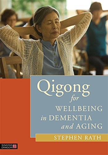 Qigong For Wellbeing In Dementia And Aging  English Edition