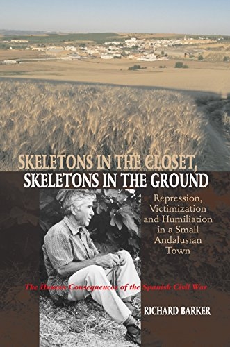 Skeletons in the Closet, Skeletons in the Ground: Repression, Victimization and Humiliation in a Small Andalusian Town - The Human Consequences of the Academic Studies on Contemporary Spain
