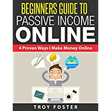 Beginners Guide To Passive Income Online: 4 Proven Ways I Make Money Online