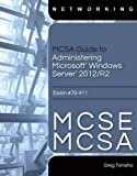 MCSA Guide to Administering Microsoft Windows Server 2012/R2 1st Edition