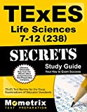 TExES Life Science 7-12 (238) Secrets Study Guide: TExES Test Review for the Texas Examinations of Educator Standards (Mometrix Secrets Study Guides)