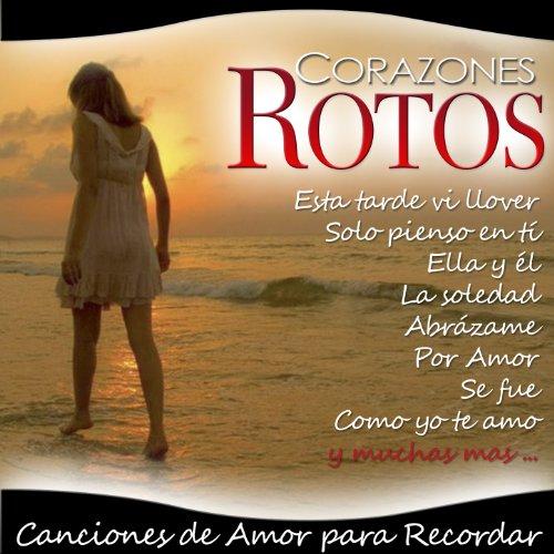 Amazon.com: Corazones Rotos. Canciones de Amor para