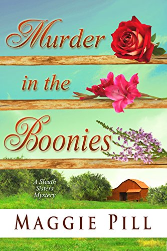 Murder in the Boonies: A Sleuth Sisters Mystery (The Sleuth Sisters Mystery Book 3) (Pills Son)