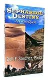 Sephardic Destiny, Dell F. Sanchez, 0971896461