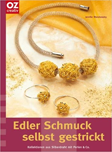Edler Schmuck selbst gestrickt, Kollektionen aus Silberdraht mit ...