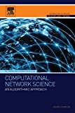 Computational Network Science : An Algorithmic Approach, Hexmoor, Henry, 0128008911