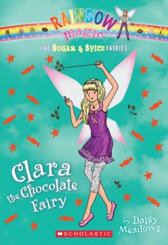 The Sugar & Spice Fairies #4: Clara the Chocolate Fairy