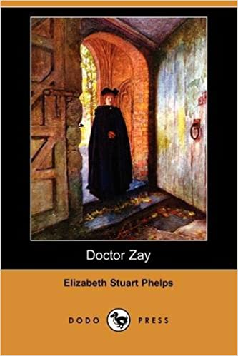 Doctor Zay by Elizabeth Stuart Phelps