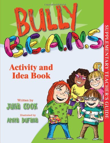 Bully B.E.A.N.S. Activity and Idea Book
