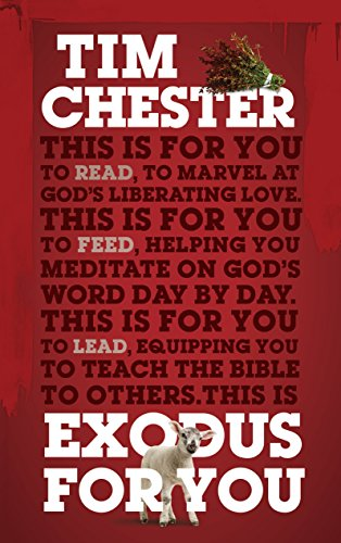 Exodus For You: Thrilling you with the liberating love of God (God's Word For You) by [Chester, Tim]